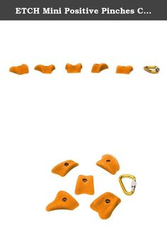 ETCH Mini Positive Pinches Climbing Hold, Orange. Just like the name implies these holds are low cost building blocks that can challenge you on a variety of angles and are key to developing some serious power.