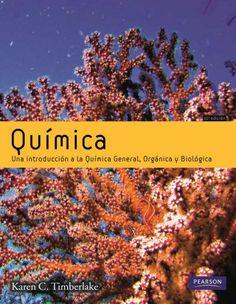 QUÍMICA Una introducción a la química general orgánica y biológica Autor: Karen C. Timberlake Editorial: Pearson Edición: 10 ISBN: 9788483227435 ISBN ebook: 9788483228098 Páginas: 760 Área: Ciencias y Salud Sección: Química