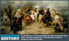 """Winning the Battle, but Dying in the Process: Gustavus Adolphus of Sweden's """"Victory"""" at Lutzen - A Brief History On November 6, 1632 at the Battle of Lützen during the Thirty Years' War, the Swedes won, but their King, Gustavus Adolphus, died in the battle. Digging Deeper The Thirty Years' War was probably central Europe's all-time worst religious war fought between C... - http://www.crackedhistory.com/winning-battle-dying-process-gustavus-adolphus-swede"""