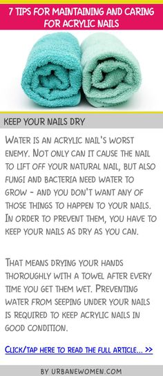 7 tips for maintaining and caring for acrylic nails - Keep your nails dry