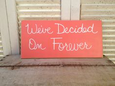 Distressed Coral and White We've Decided On Forever Wedding Sign Wooden Coral Wedding Decor on Etsy, $15.00