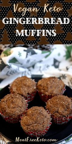 You Have Meals Poisoning More Normally Than You're Thinking That Vegan Keto Gingerbread Muffins - A Tasty Holiday Low Carb Vegan Treat Vegan Keto Recipes, Low Carb Recipes, Keto Desserts, Paleo Diet, Keto Meal, Vegetarian Keto, Ketogenic Diet, Vegan Treats, Vegan Snacks
