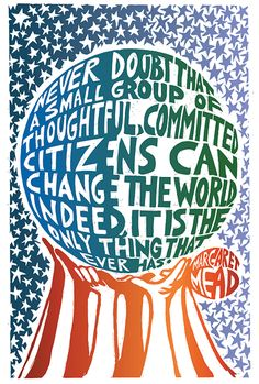 Never Doubt (Margaret Mead) - Poster Art for Social Justice - Ricardo Levins Morales Social Change, Social Work, We Are The World, Change The World, Margaret Mead Quotes, Social Justice Quotes, Ligne D Horizon, Thinking Day, Social Activities