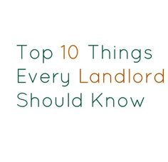 In Color Words: Top Ten Things Every Landlord Should Know
