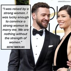 """""""We are nothing without the strength of women."""" —Justin Timberlake"""