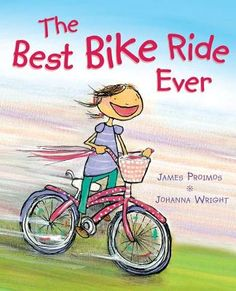 The Best Bike Ride Ever by James Proimos, illustrated by Johanna Wright (Dial Books for Young Readers/Penguin, 2012)
