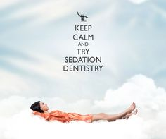 Keep Calm and Try Sedation Dentistry. #DentalHumor #SocialMedia www.rosemontmedia.com