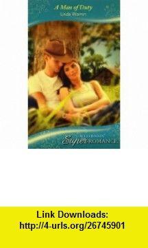 A Man of Duty (Silhouette Superromance) (9780263857986) Linda Warren , ISBN-10: 0263857980  , ISBN-13: 978-0263857986 ,  , tutorials , pdf , ebook , torrent , downloads , rapidshare , filesonic , hotfile , megaupload , fileserve