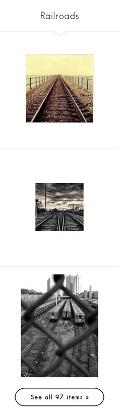 """""""Railroads"""" by darkenedseptember ❤ liked on Polyvore featuring backgrounds, pictures, photography, photos, foto, black and white, tubes, landscape, nature and paysages"""