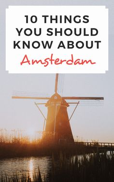 10 things you should know about Amsterdam / Sophie's Suitcase