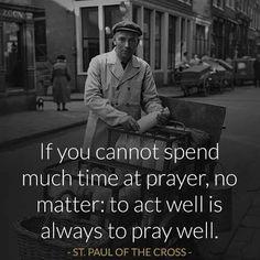 Pray well and act well #thecatholicgentleman