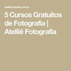5 Cursos Gratuitos de Fotografia   Atelliê Fotografia