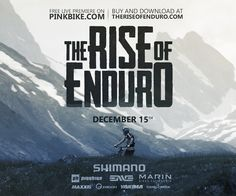 The Rise of Enduro Movie Premiere December 15th on Pinkbike