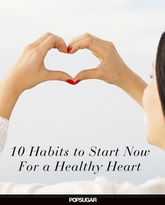 10 Healthy Habits For Your Heart