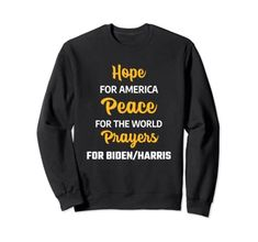 Hope for America Peace for World Prayers for Biden & Harris Sweatshirt MUGAMBO