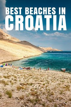 Croatia's Best Beaches. How do you choose where to go to swim in the sparkling azure Adriatic? Here, let us help you - a list of the top beaches in Croatia.