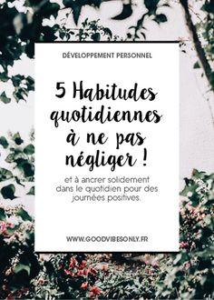 5 HABITUDES QUOTIDIENNES INCONTOURNABLES À NE PAS NÉGLIGER. – Good Vibes Only