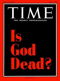 4. Is God Dead? – Time Magazine, April 8, 1966 The headline was highly controversial and offensive to many people. The featured article discussed the 'death of God' counter culture movement that had sprung up in the 1960s  . This was also the first time the magazine had ever used just type on its cover without an associated photo. It is alleged the issue received more letters to the editor than any other in the magazine's history.