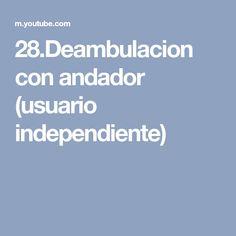 28.Deambulacion con andador (usuario independiente)