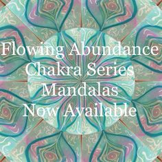 Yay! Flowing Abundance Chakra Series now available as Mandalas!!! Order individually or as a set. Heart Chakra Displayed here.