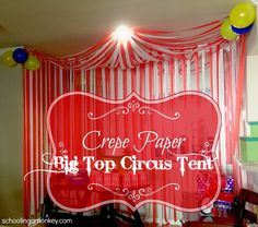 Schooling a Monkey: Circus Party: DIY Circus Tent Cheap alternative to fabric Diy Carnival, Circus Carnival Party, Circus Theme Party, Carnival Birthday Parties, Circus Birthday, Birthday Fun, First Birthday Parties, Birthday Party Themes, First Birthdays