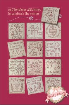 Tis the Season Christmas Stitcheries: This darling booklet contains instructions and diagrams for 13 sweet stitcheries.  Also included are instructions to use the stitcheries to create bags, wallhangings, scrapbook albums, hanging pockets, cushions, and a quilt.  Simply darling!