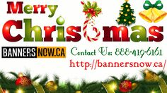 Banners Now wish You Merry Christmas to all. Bannersnow is a Canada based online store that provides different types of creative design banner printing for your business. To Order fast call now! 1-888-419-6161. For more information, Visit Website: http://bannersnow.ca/