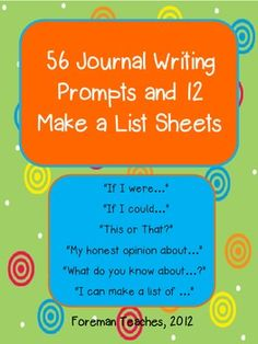 "This product contains 56 journal writing prompt pages and 12 make a list sheets. Included are 6 sets:    • ""If I were…""   • ""If I could…""  • ""This or that?""  • ""My honest opinion about…""  • ""What do you know about…?""  • ""I can make a list of…""    Each set of prompts contain 1 blank prompt sheet so you or your students make decide on a new prompt."