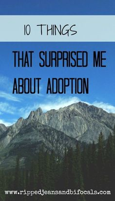 10 things that surprised me about adoption Ripped Jeans & Bifocals