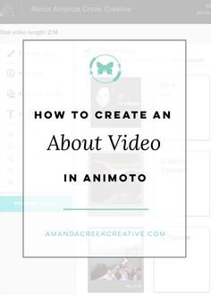How to create an About Video for your About Page on your website using the Animoto software | Read more here: http://www.amandacreekcreative.com/create-video-animoto/