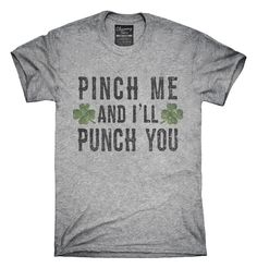 Pinch Me And I'll Punch You T-Shirts, Hoodies, Tank Tops