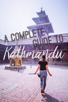 Complete guide what to do in Kathmandu Nepal for your first visit from UNESCO sites, temples, food, and hotels!
