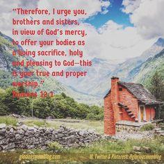 Offer your bodies as a living sacrifice . . . . #scripture #Bible #inspirational #Jesus #christian #christianliving #Christianity #truth #life #Word #wordofGod #jesuslovesyou #christianlifestyle #redeemed #jesusislord #godsword #bibleverse #biblestudy #momlife #christianmom #momtruth #momlifestyle #momsofinstagram #bloggerlife #holybible #wordofgod #jesuschrist #verseoftheday #christianlife #scriptureoftheday