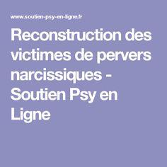 Reconstruction des victimes de pervers narcissiques - Soutien Psy en Ligne