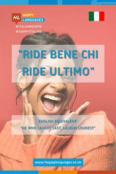 """""""Ride bene chi ride ultimo""""😄 is a new lovely Italian idiom to learn: have you ever heard it?👂 He Who Laughs Last, Idiomatic Expressions, Learning Italian, Idioms, Languages, Happy, Learn Italian Language, Ser Feliz, Being Happy"""