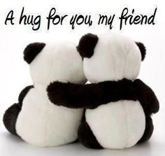 A hug for you my friend!