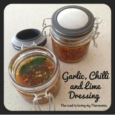 Garlic, Chilli and Lime Dressing. Road to loving my thermomix Lime Salad Dressing, Dressing Recipe, Cooking Sauces, Cooking Recipes, Cooking Ideas, Healthy Eating Recipes, Real Food Recipes, Healthy Foods, Relish Sauce