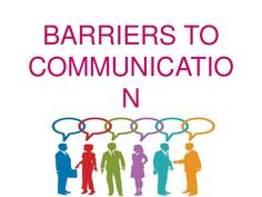 Explains the barriers to communication as well as ways to overcome the barriers. What Is Communication, Effective Communication, Semantic Language, Homographs, Physics, Leadership, Verses, Psychology, Writer