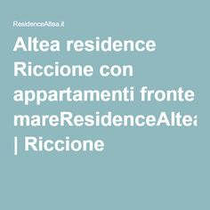 Altea residence Riccione con appartamenti fronte mareResidenceAltea.it | Riccione