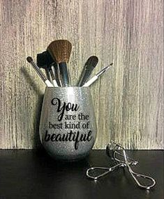 You are the best kind of beautiful Glitter Makeup Brush Holder Brush Storage Bathroom Storage Brush Holder Glitter Brush Holder Beauty Cute Makeup, Makeup Geek, Diy Makeup, Beauty Makeup, Makeup Jars, Makeup Brushes, Wine Glass Sayings, Makeup Containers, Smoked Eyes