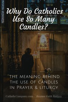 Why Do Catholics Use So Many Candles?