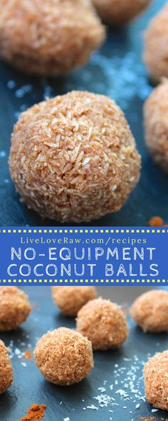 No-bake and no equipment needed for this coconut balls recipe! http://www.liveloveraw.com/raw-vegan-recipes/no-bake-sweet-cinnamon-coconut-balls-no-equipment/