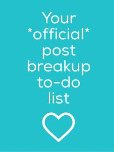 YOUR BREAKUP TO DO LIST! Get to feeling better in no time with help from the Blush life coaching experts.