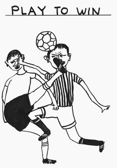Play To Win by David Shrigley - reminds me of the boys' regent park games!