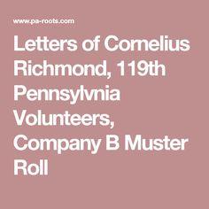 Letters of Cornelius Richmond, 119th Pennsylvnia Volunteers, Company B Muster Roll