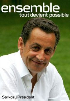 affiche présidentielle 2007 Sarkozy