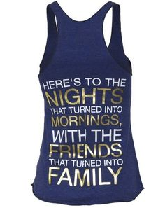 one of those bachelorette party tanks that you want to keep wearing over and over again because it's just so true!