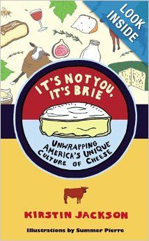 """Read """"It's Not You, It's Brie Unwrapping America's Unique Culture of Cheese"""" by Kirstin Jackson available from Rakuten Kobo. There's more to American cheese than tangerine orange or white bricks. In It's Not You, It's Brie, cheese expert Kirstin. Brie, Beer Soup, Almond Toffee, City Winery, Jackson, Cheese Maker, Artisan Cheese, American Cheese, Wine Cheese"""