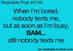 haha too funny. They choose to text me right when I am about to fall asleep. Lol So True, Funny But True, True True, Funny Stuff, Funny Teen Posts, Teenager Posts, Funny Relatable Memes, Funny Quotes, Relatable Posts