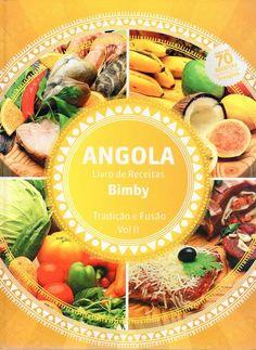 Angola Livro de Receitas Bimby - Tradição e Fusão - Vol II